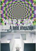 A halál útvesztője - Philip K. Dick