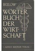Wörter Buch der Wirtschaft - Prof. Dr. Bülow, Friedrich