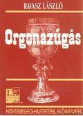 Orgonazúgás - Ravasz László