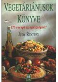 Vegetáriánusok könyve - Ridgway, Judy