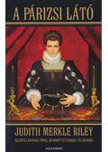 A párizsi látó - Riley, Judith Merkle