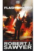 FlashForward - A jövő emlékei - Robert J. Sawyer
