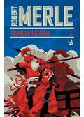 Francia história - Robert Merle