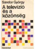 A televízió és a közönség - Sándor György