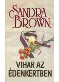 Vihar az édenkertben - Sandra Brown