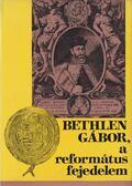 Bethlen Gábor, a református fejedelem