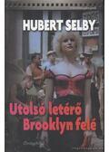 Utolsó letérő Brooklyn felé - Selby, Hubert