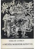 A mesék második könyve - Somlyó György