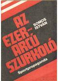 Az ezerarcú szurkoló - Somos István