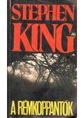 A rémkoppantók - Stephen King
