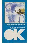 A Kék Edward - Stephen Leacock