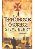A templomosok öröksége - Steve Berry