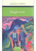 Bergkristall - Stifter, Adalbert