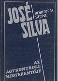 José Silva az agykontroll megteremtője - Stone, Robert B.