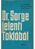 Dr. Sorge jelenti Tokióból - Stuchlik, Gerhard, Pehnert, Horst, Mader,Julius