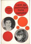 Lapok egy pszichológus mama naplójából - Sugárné dr. Kádár Júlia