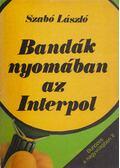 Bandák nyomában az Interpol - Szabó László