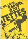 Kamera előtt a tettes - Szabó László