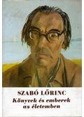 Könyvek és emberek az életemben - Szabó Lőrinc