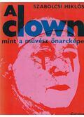 A clown mint a művész önarcképe - Szabolcsi Miklós