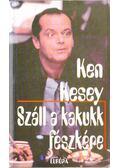 Száll a kakukk fészkére - Ken Kesey