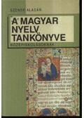 A magyar nyelv tankönyve középiskolásoknak - Szende Aladár