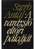 A varázsló eltöri pálcáját - Szerb Antal