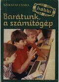 Barátunk, a számítógép - Szikszai Csaba