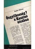 Öngyilkosság? a Kaszinó utcában - Szüts Dénes