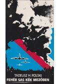 Fehér sas kék mezőben - Tadeusz H. Rolski