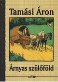 Árnyas szülőföld - Tamási Áron