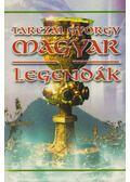 Magyar legendák - Tarczai György