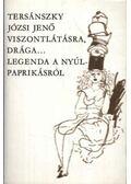 Viszontlátásra drága... ; Legenda a nyúlpaprikásról - Tersánszky Józsi Jenő