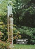 Tiszakürt - Arborétum