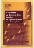 Bevezetés az Európai Unió jogába és nyelvezetébe - Több szerző