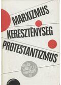 Marxizmus-kereszténység-protestantizmus - Több szerző