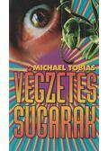 Végzetes sugarak - Tobias, Michael