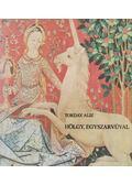 Hölgy, egyszarvúval - Torday Aliz