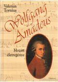 Wolfgang Amadeus Mozart életregénye - Tornius, Valerian