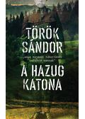 A hazug katona - Török Sándor
