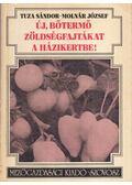 Új, bőtermő zöldségfajtákat a házikertbe - Tuza Sándor - Molnár József