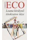 Loana királynő titokzatos tüze - Umberto Eco