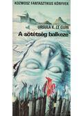 A sötétség balkeze - Ursula K. le Guin