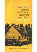 Szabadtéri néprajzi múzeumok Veszprém megyében - Veszprém - Vajkai Aurél
