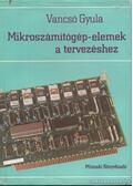 Mikroszámítógép-elemek a tervezéshez - Vancsó Gyula