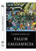 Studia Comitatensia 12. - Falum, Galgamácsa - Vankóné Dudás Juli