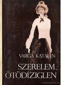 Szerelem ötödíziglen - Varga Katalin