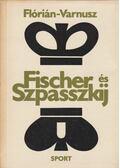 Fischer és Szpasszkij - Varnusz Egon, Flórián Tibor