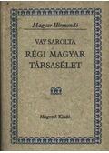 Régi magyar társasélet - Vay Sarolta