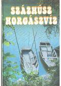 Százhúsz horgászvíz - Vigh József
